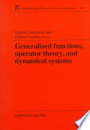 Generalized Functions  Operator Theory  and Dynamical Systems