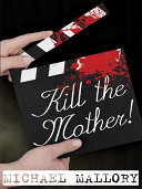 Kill the Mother