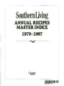 Southern Living Annual Recipes Master Index  1979 1997
