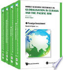 World Scientific Reference on Globalisation in Eurasia and the Pacific Rim