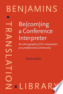Be(com)ing a Conference Interpreter  : An ethnography of EU interpreters as a professional community