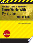 Free CliffsNotes On Nicholas Sparks and Micah Sparts' Three Weeks with My Brother Teacher's Guide Book
