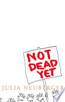 Not Dead Yet  A Manifesto for Old Age Book PDF