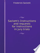Sackett S Instructions And Requests For Instructions In Jury Trials