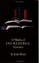 10 Marks Of I N C R E D I B L E Teachers