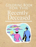 Coloring Book for the Recently Deceased