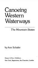 Canoeing Western Waterways  the Mountain States