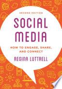 """""""Social Media: How to Engage, Share, and Connect"""" by Regina Luttrell"""