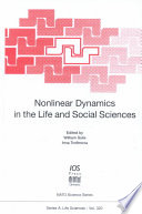 Nonlinear Dynamics in the Life and Social Sciences