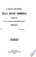 Il vero ed unico attento della Divina Commedia, considerata nel più concreto suo risultamento finale. Memoria