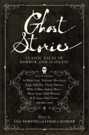 Ghost Stories  Forgotten Classic Tales