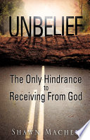 UNBELIEF-THE ONLY Hindrance to Receiving from God