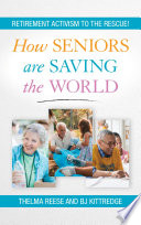 How Seniors are Saving the World