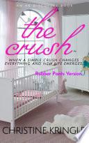 The Crush   Rubber Pants Version