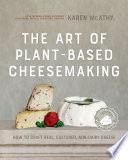 The Art of Plant Based Cheesemaking  Second Edition