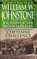 Journey Of The Mountain Man /The First Mountain: Man Cheyenne Challenge