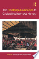 The Routledge Companion to Global Indigenous History