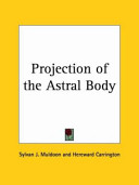 Projection of the Astral Body 1929