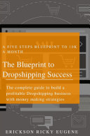 The Blueprint to Dropshipping Success
