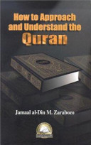 How to Approach and Understand the Quran