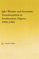 Igbo Women and Economic Transformation in Southeastern Nigeria, 1900-1960