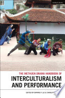 Methuen Drama Handbook of Interculturalism and Performance