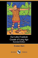 Our Little Frankish Cousin of Long Ago  Illustrated Edition   Dodo Press