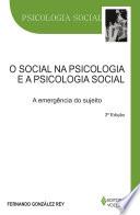 O social na psicologia e a psicologia social
