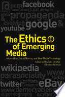 The Ethics of Emerging Media