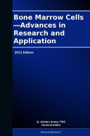 Pdf Bone Marrow Cells—Advances in Research and Application: 2012 Edition