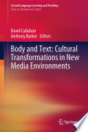 Body And Text Cultural Transformations In New Media Environments Book