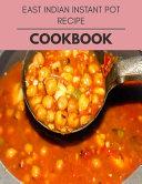 East Indian Instant Pot Recipe Cookbook Book PDF