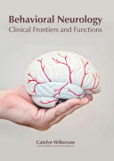 Behavioral Neurology  Clinical Frontiers and Functions