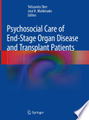 Psychosocial Care of End Stage Organ Disease and Transplant Patients
