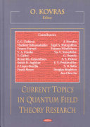 Current Topics in Quantum Field Theory Research