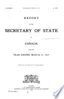 Report of the Secretary of State for Canada for the Year Ending ...