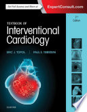 """Textbook of Interventional Cardiology"" by Eric J. Topol, MD, Paul S. Teirstein, MD"