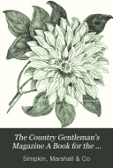 The Country Gentleman s Magazine A Book for the Country House