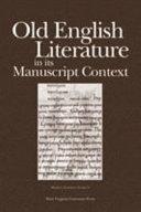 Old English Literature in Its Manuscript Context
