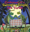 Confessions of a Swinging Single Sea Turtle