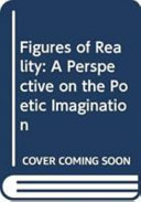 Figures of Reality: A Perspective on the Poetic Imagination