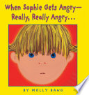 When Sophie Gets Angry  Really  Really Angry