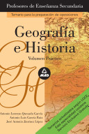 Geografia E Historia. Volumen Practico. Profesores de Enseñanza Secundaria. Temario Para la Preparacion de Oposiciones.e-book