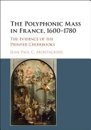 The Polyphonic Mass in France  1600   1780
