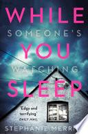 While you sleep : a novel
