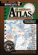 Central   Northwest Minnesota All Outdoors Atlas   Field Guide