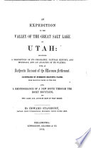An Expedition Of The Valley Of The Great Salt Lake Of Utah Including A Description Of Its Geography Natural History And Minerals And An Analysis Of Its Waters
