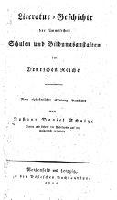 Literatur-Geschichte der sammtlichen Schulen und ...