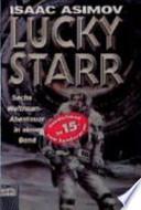 Lucky Starr  : sechs Weltraum-Abenteuer in einem Band