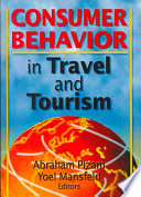 """Consumer Behavior in Travel and Tourism"" by Abraham Pizam, Yoel Mansfeld, Kaye Sung Chon"